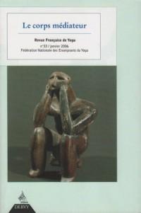 Revue Française de Yoga, N° 33/janvier 2006 : Le corps médiateur