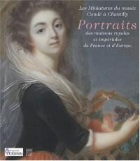 Portraits des maisons royales et impériales de France et d'Europe