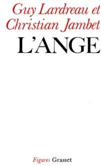 L'Ange: Ontologie de la révolution I