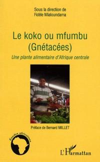 Le koko ou mfumbu (Gnétacées) : Une plante alimentaire d'Afrique centrale
