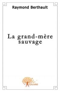 La Grand-Mère Sauvage