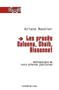 Les procès Colonna, Chaïb, Bissonnet : Anthropologie de trois affaires judiciaires