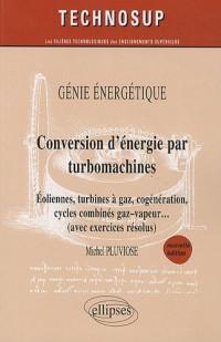 Conversion d'energie par turbomachines eoliennes turbines a gaz cogeneration génie énergétique 2ed