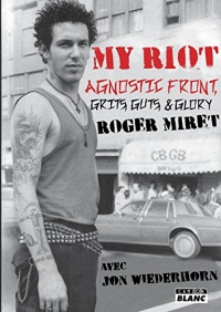 My Riot Agnostic Front, Grits, Guts and Glory