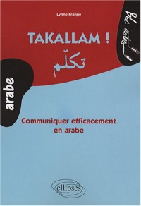 Takallam ! : Communiquer efficacement en arabe