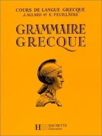 Cours de langue grecque : grammaire grecque à l'usage des Classes de la 4° aux Classes préparatoires