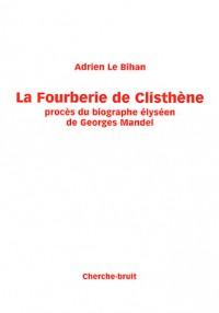 La Fourberie de Clisthene. Proces du Biographe Elyseen de Georges Mandel