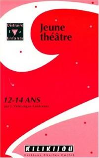 Théâtre pour jeunes de 12-14 ans