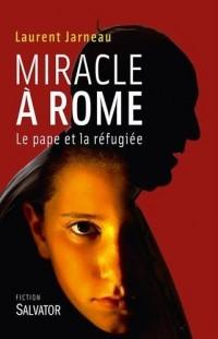 Miracle à Rome. Le Pape et la réfugiée