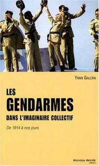 Les gendarmes dans l'imaginaire collectif : De 1914 à nos jours