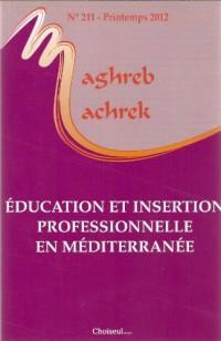 Education et insertion professionnelle en Méditerranée. Maghreb-Machrek 211