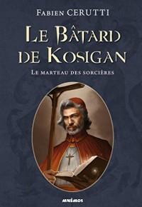 Le Batard de Kosigan 3 - le Marteau des Sorcières