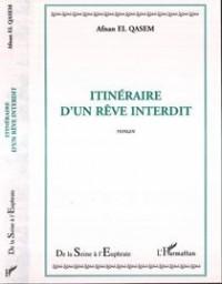 Itineraire d'un Reve Interdit