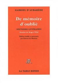 De mémoires d'oublié : Souvenirs littéraires