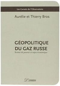 Géopolitique du gaz russe : Vecteur de pouvoir et enjeu économique