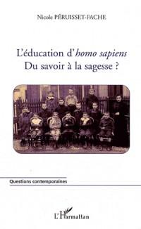 L'éducation d'homo sapiens : Du savoir à la sagesse ?