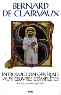 Introduction générale aux oeuvres complètes : Histoire, mentalités, spiritualité