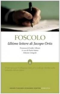 Ultime lettere di Jacopo Ortis. Edizione integrale