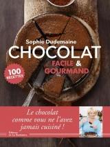 Chocolat facile et gourmand : 100 recettes