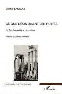 Ce que nous disent les ruines : Le fonction critique des ruines