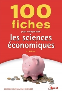 100 fiches pour comprendre les sciences économiques