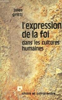 L'Expression de la foi dans les cultures humaines