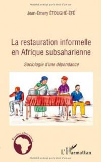 La restauration informelle en Afrique subsaharienne : Sociologie d'une dépendance