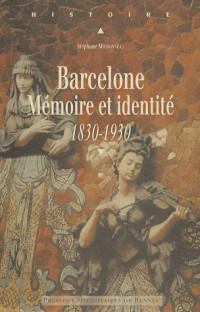 Barcelone : Mémoire et identité 1830-1930