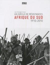 Afrique du sud, 100 ans de résistances