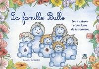 La famille Bulle - Les saisons et les jours de la semaine