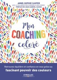 Mon coaching coloré pour retrouver l'équilibre et la confiance en soi grâce au fascinant pouvoir des couleurs