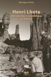 Henri Lhote : Une aventure scientifique au Sahara