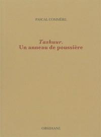 Tashuur : Un anneau de poussière