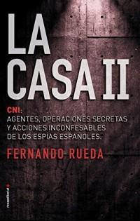 La casa / The House: El CNI: agentes, operaciones secretas y acciones inconfensables de los espías españoles