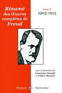 Résumé des oeuvres complètes de Freud : Tome 2, 1905-1913