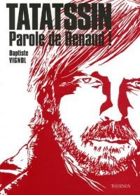 Tatatssin : Parole de Renaud !