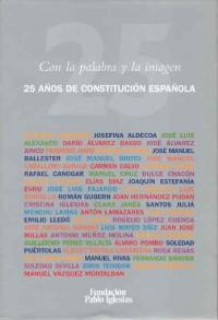 Con la palabra y la imagen: 25 años de Constitución española
