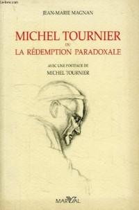 Michel Tournier ou la rédemption paradoxale