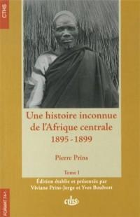 Une histoire inconnue de l'Afrique centrale (1895-1899) : 2 volumes