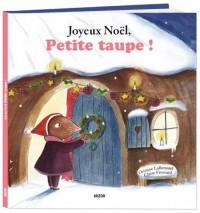 Petite Taupe - Joyeux Noël, Petite Taupe ! (petit format)