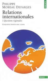 Relations internationales, tome 1 : Questions régionales