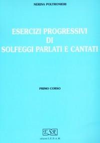 Esercizi progressivi di solfeggi parlati e cantati vol. 1