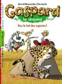 Gaspard le léopard, tome 3 : Ras le bol des copains !