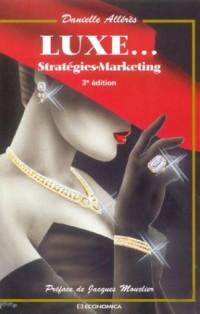 Luxe... Stratégies, marketing