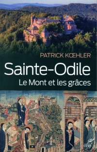 Sainte-Odile : Le mont et les grâces