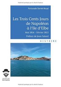 Les Trois Cents Jours de Napoléon à l'île d'Elbe