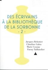 Des écrivains à la bibliothèque de la Sorbonne: Volume 2 [Poche]