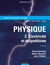 Physique, tome 2 : Électricité et magnétisme - Cours et exercices corrigés