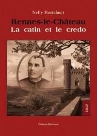 Rennes le Chateau la Catin et le Credo