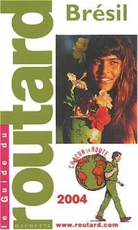 Guide du Routard : Brésil 2004